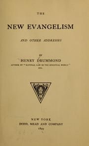 Cover of: The new evangelism, and other addresses | Henry Drummond