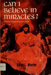 Cover of: Can I believe in miracles? | Ralph L. Murray
