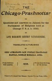 Cover of: The Chicago prashnottar, or questions and answers on Jainism for the Parliament of Religions held at Chicago, U.S.A. in 1893