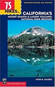 75 hikes in California's Lassen Park & Mount Shasta regions by John R. Soares