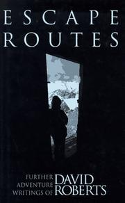 Cover of: Escape routes: further adventure writings of David Roberts.