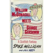 Cover of: William McGonagall meets George Gershwin: a Scottish fantasy