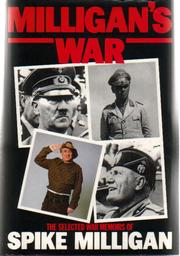 Cover of: Milligan's War: THE SELECTED WAR MEMOIRS OF SPIKE MILLIGAN.
