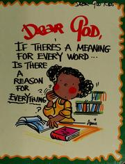 Dear God, if theres a meaning for every word ... is there a reason for everything?