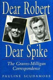 Cover of: Dear Robert, Dear Spike: the Graves-Milligan correspondence