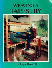 Cover of: Weaving a tapestry | Laya Brostoff