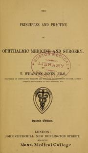 Cover of: The principles and practice of ophthalmic medicine and surgery. | Thomas Wharton Jones