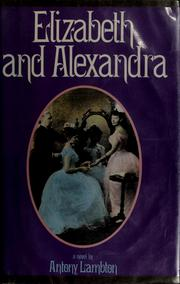Elizabeth and Alexandra by Antony Lambton
