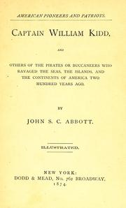 Cover of: Captain William Kidd, and others of the pirates or buccaneers who ravaged the seas, the islands, and the continents of America two hundred years ago