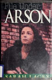 Cover of: File under--arson | Sarah Lacey