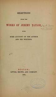 Cover of: Selections from the works of Jeremy Taylor