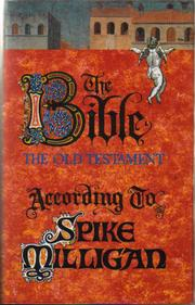 Cover of: Bible, the Old Testament According to Spike Milligan | Spike Milligan