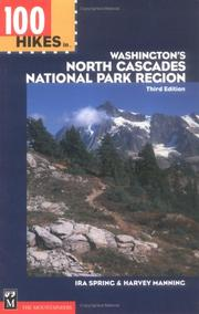 Cover of: 100 hikes in Washington's North Cascades National Park Region