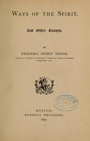 Cover of: Ways of the spirit, and other essays. | Hedge, Frederic Henry
