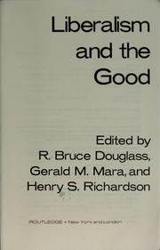 Cover of: Liberalism and the good | edited by R. Bruce Douglass, Gerald M. Mara, and Henry S. Richardson.