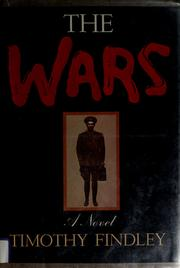 a study of the book the wars by timothy findley The wars study guide contains a biography of timothy findley, literature essays, quiz questions, major themes, characters, and a full summary and analysis the wars - image results.