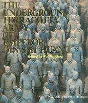 Cover of: The Underground Terracotta Army of Emperor Qin Shi Huang | Fu Tianchou.