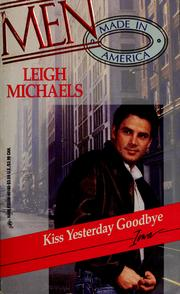 Cover of: Kiss yesterday goodbye | Leigh Michaels