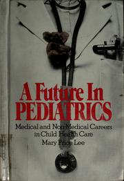 Cover of: A future in pediatrics | Mary Price Lee