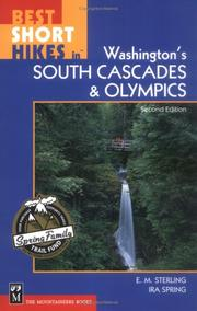 Best short hikes in Washington's South Cascades and Olympics by E. M. Sterling