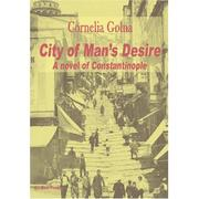 City of Man's Desire, A Novel of Constantinople by Cornelia Golna