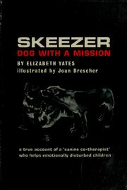 Cover of: Skeezer; dog with a mission