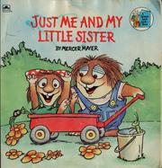 Cover of: Just me and my little sister | Mercer Mayer