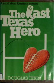 Cover of: The last Texas hero | Douglas Terry