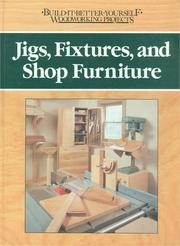 Cover of: Jigs, fixtures, and shop furniture | Nick Engler