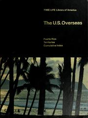 Cover of: The U.S. overseas: Puerto Rico, territories | Time-Life Books