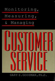 Cover of: Monitoring, measuring, and managing customer service | Gary S. Goodman