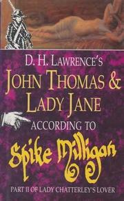 Cover of: D.H. Lawrence's John Thomas and Lady Jane according to Spike Milligan: part II of Lady Chatterley's lover.