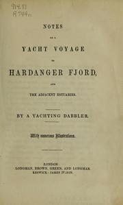 Cover of: Notes on a yacht voyage to Hardanger Fjord, and the adjacent estuaries. | Charles William Rothery