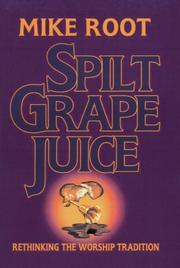 Cover of: Spilt grape juice | Mike Root