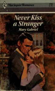 Cover of: Never Kiss A Stranger (Harlequin Romance, No. 2703) | Marius Gabriel