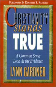 Cover of: Christianity stands true: a common sense look at the evidence
