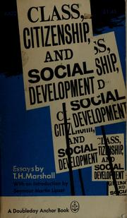 Cover of: Class, citizenship, and social development, with and introduction by Seymour Martin Lipset | T. H. Marshall