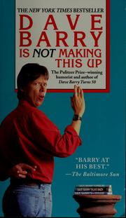 Cover of: Dave Barry is not making this up