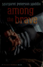 Cover of: Among the Brave | Margaret Peterson Haddix