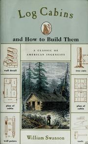 Cover of: Log cabins and how to build them | W. E. Swanson