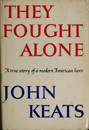They fought alone by Keats, John