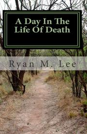 A Day In The Life Of Death by Ryan M. Lee