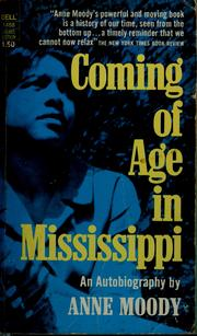 """coming age mississippi Anne moody, whose searing memoir, """"coming of age in mississippi,"""" told what it was like to grow up black in the era of jim."""