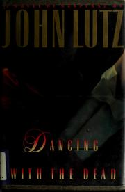 Cover of: Dancing with the dead | John Lutz