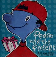 Cover of: Pedro and the present by Stephen R. Covey