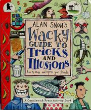 Alan Snow's wacky guide to tricks and illusions by Alan Snow