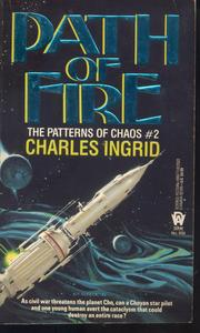 Cover of: Path of Fire (Patterns of Chaos) by Charles Ingrid