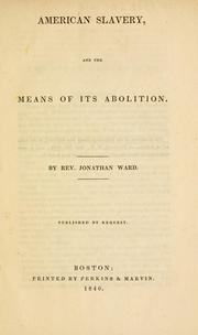 Cover of: American slavery, and the means of its abolition