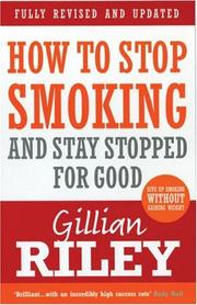 Cover of: How to Stop Smoking and Stay Stopped for Good | Gillian Riley