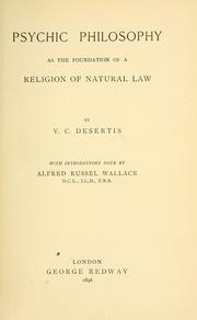 Cover of: Psychic philosophy as the foundation of a religion of natural law | V. C. Desertis